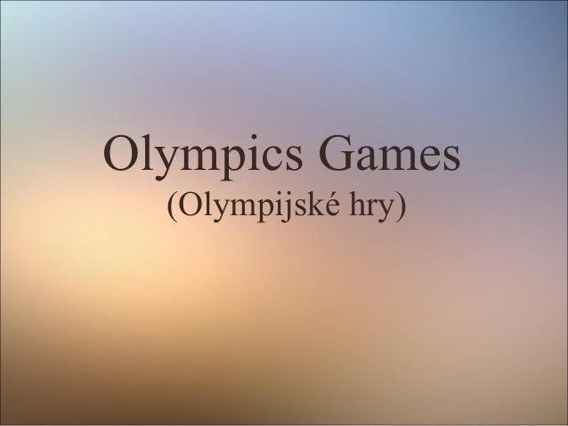 Olympics Games (Olympijské hry)