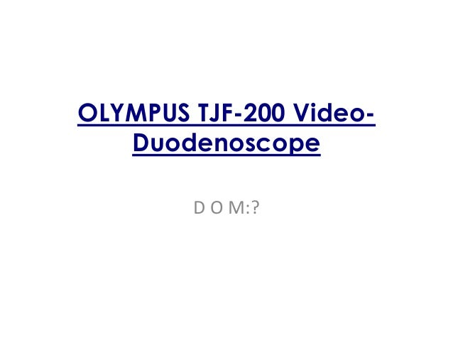 OLYMPUS TJF-200 Video- Duodenoscope D O M:?