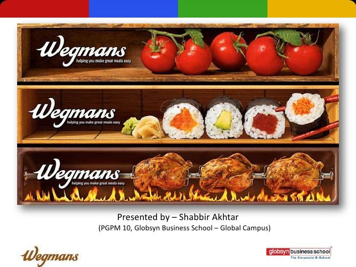 """wegmans case study Cases better  analysis of wegmans' competitors make the question of """"which  offers the best value"""" a  of information contained in the situational analysis."""
