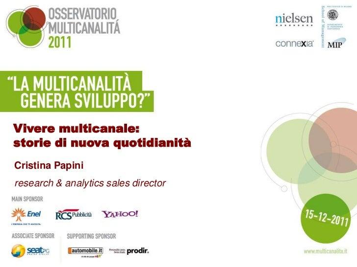 Vivere multicanale:storie di nuova quotidianitàCristina Papiniresearch & analytics sales director