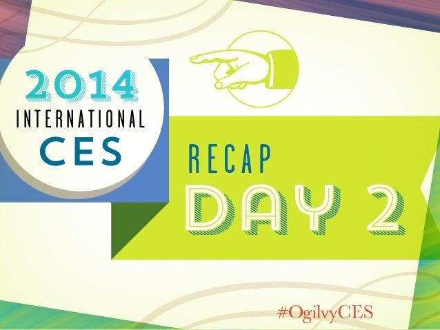 2014  International  CES  recap  Day 2