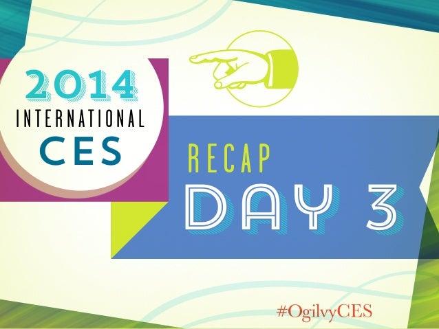 2014  International  CES  recap  Day 3
