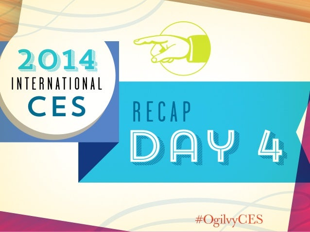 2014  International  CES  recap  Day 4