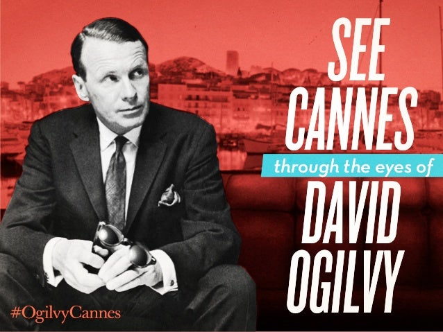 See CANNES David Ogilvy through the eyes of