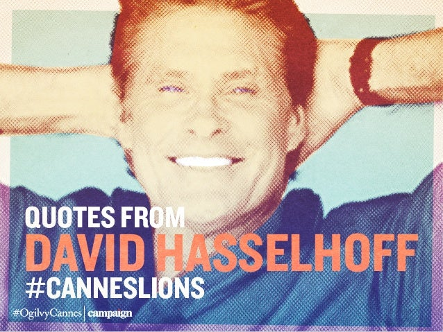 #CannesLions Quotes from David Hasselhoff