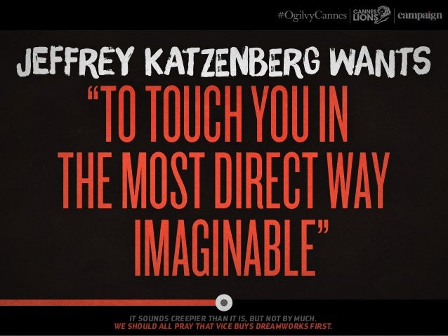 """""""totouchyouin themostdirectway imaginable"""" Jeffrey Katzenberg wants It sounds creepier than it is, but not by much. We sho..."""