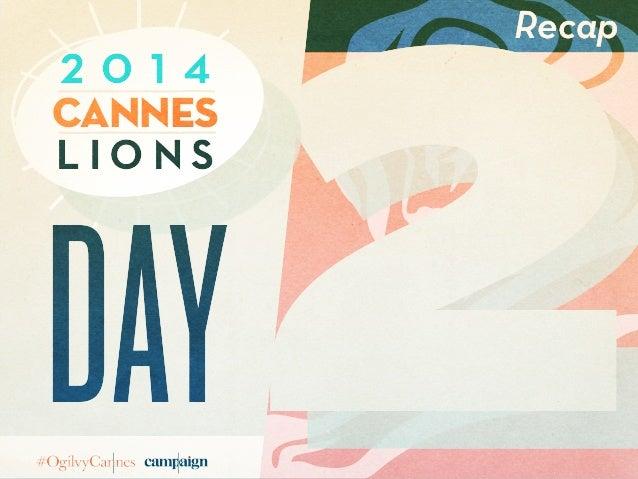 #CannesLions 2014: Day 2 Recap #OgilvyCannes