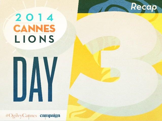3 Recap L i o n s Cannes 2 0 1 4 day
