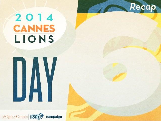 6 Recap L i o n s Cannes 2 0 1 4 day