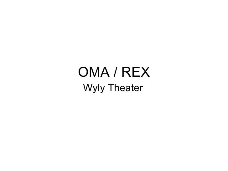 OMA / REXWyly Theater