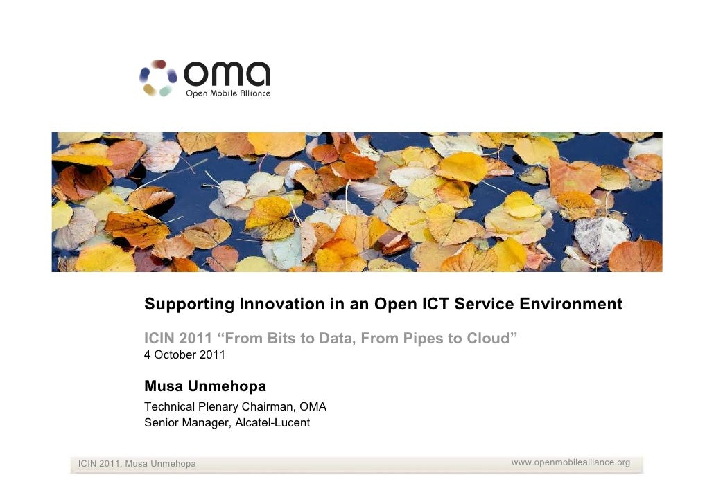 """Supporting Innovation in an Open ICT Service Environment             ICIN 2011 """"From Bits to Data, From Pipes to Cloud""""   ..."""