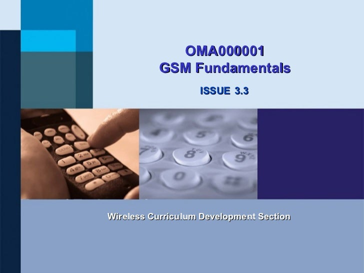 OMA000001          GSM Fundamentals                   ISSUE 3.3Wireless Curriculum Development Section