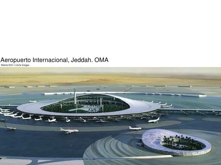 Aeropuerto Internacional, Jeddah. OMAMarta Ortí + Carla Vargas