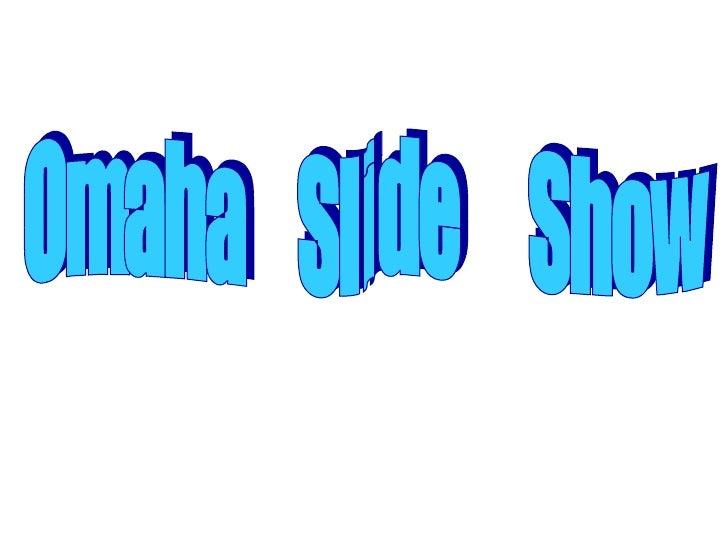 Omaha  Slide  Show