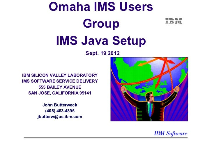 Omaha IMS Users               Group           IMS Java Setup                           Sept. 19 2012IBM SILICON VALLEY LAB...