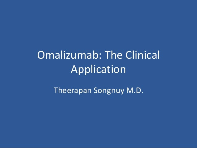 Omalizumab: The Clinical Application Theerapan Songnuy M.D.