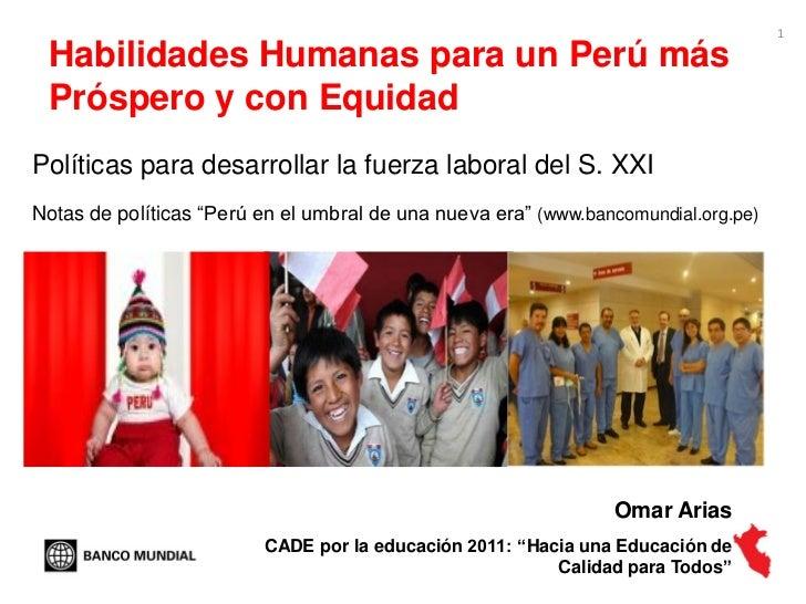 1 Habilidades Humanas para un Perú más Próspero y con EquidadPolíticas para desarrollar la fuerza laboral del S. XXINotas ...