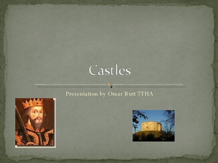 Omar Butt Castles Presentation