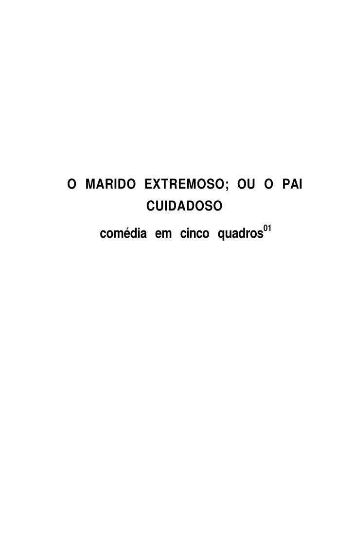 O MARIDO EXTREMOSO; OU O PAI           CUIDADOSO    comédia em cinco quadros01