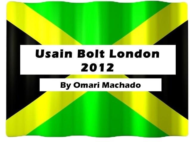 Usain Bolt London      2012   By Omari Machado