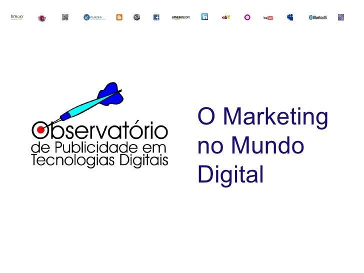 O Marketing No Mundo Digital