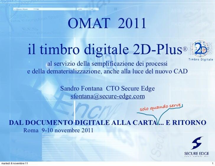 OMAT 2011                    il timbro digitale 2D-Plus                              ®                            al servi...