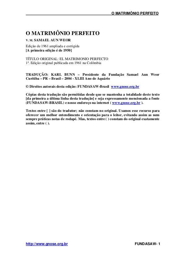 O MATRIMÔNIO PERFEITOO MATRIMÔNIO PERFEITOV. M. SAMAEL AUN WEOREdição de 1961 ampliada e corrigida[A primeira edição é de ...