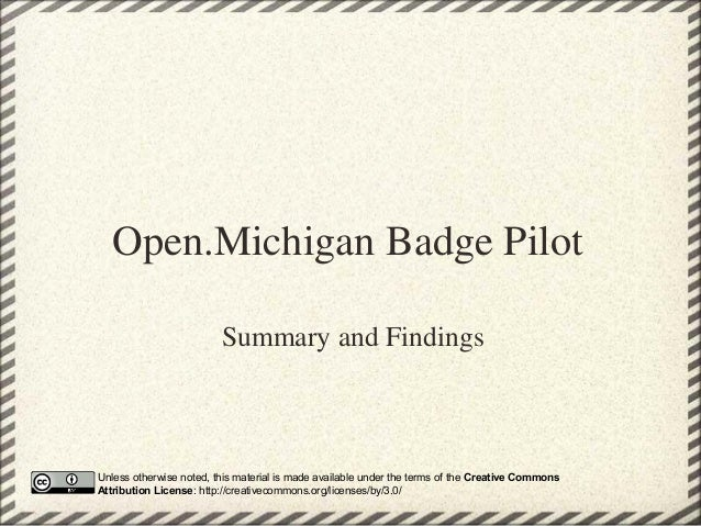 Open.Michigan Badge Pilot                         Summary and FindingsUnless otherwise noted, this material is made availa...