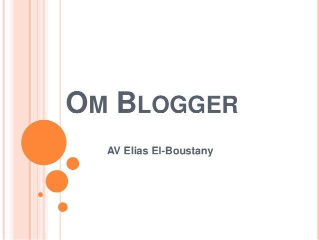 OM BLOGGER AV Elias El-Boustany