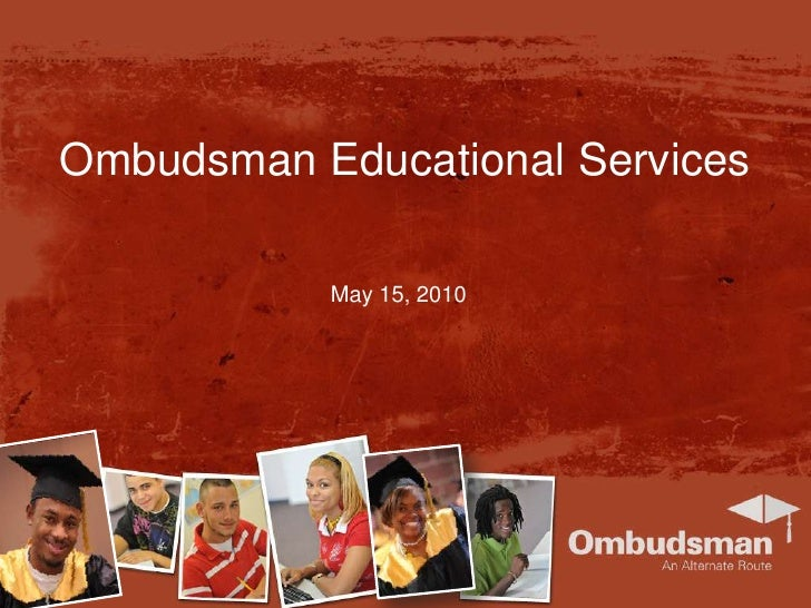 Ombudsman Educational Services<br />May 15, 2010<br />