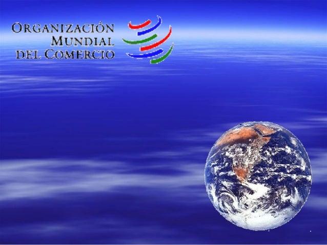 La Organización Mundial De Comercio OMC
