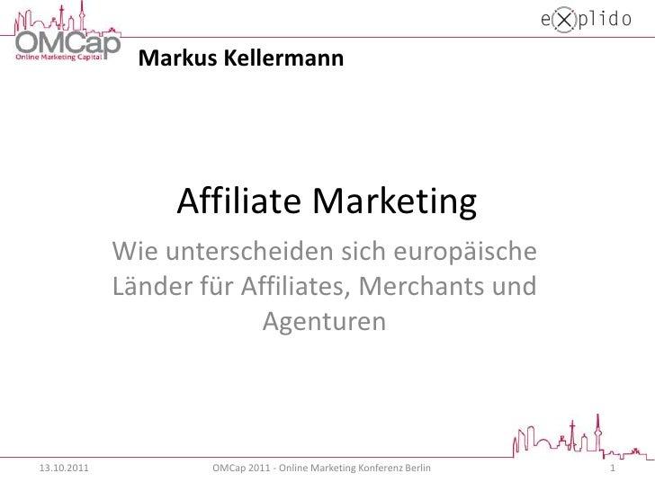 Affiliate Marketing<br />Wie unterscheiden sich europäische Länder für Affiliates, Merchants und Agenturen<br />13.10.2011...