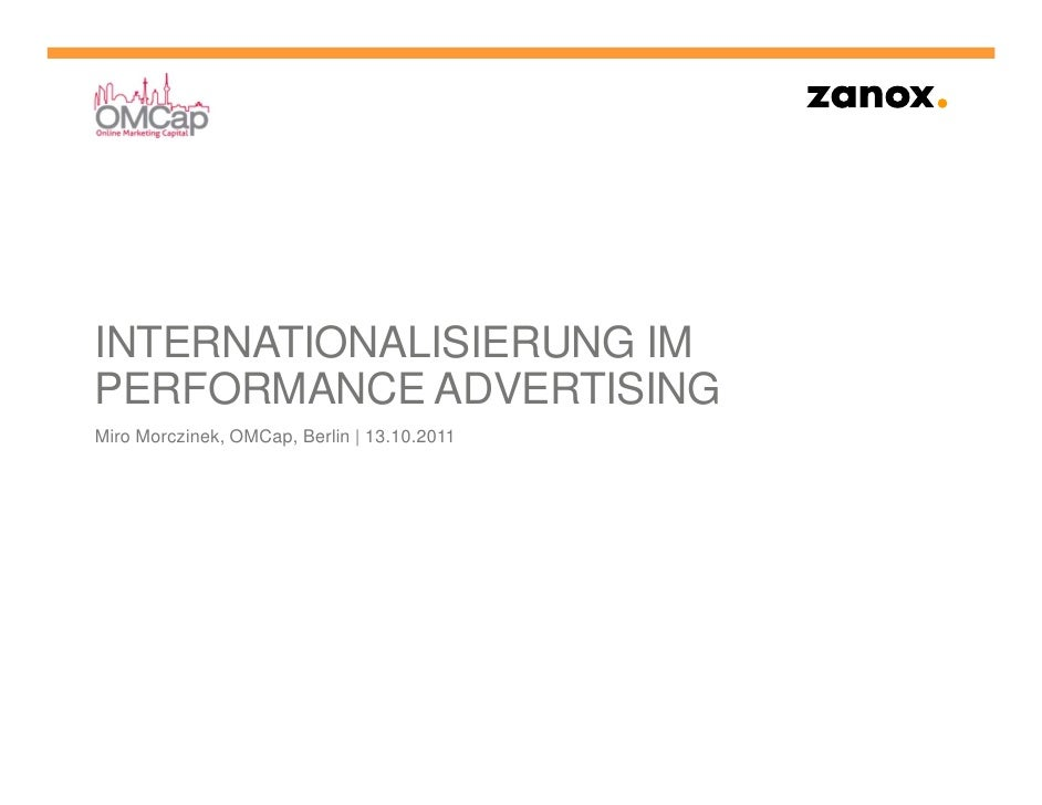 INTERNATIONALISIERUNG IMPERFORMANCE ADVERTISINGMiro Morczinek, OMCap, Berlin | 13.10.2011