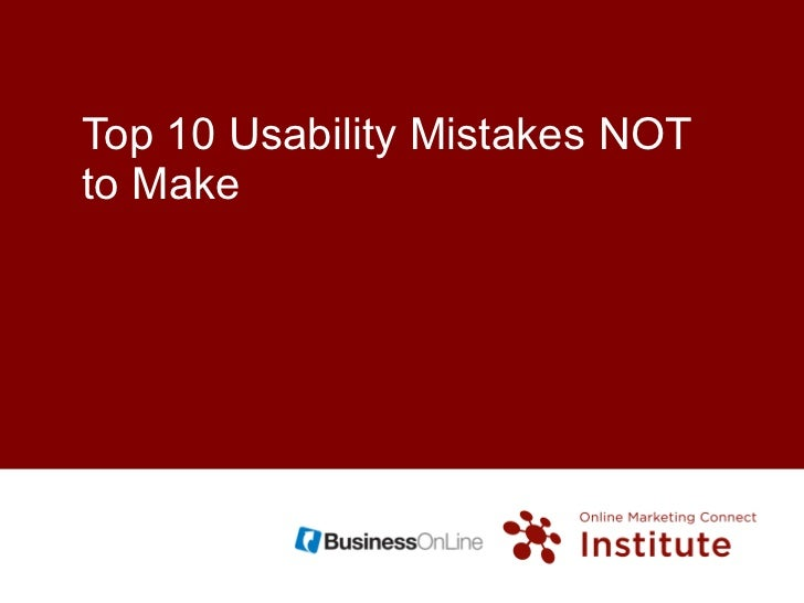 Top 10 Usability Mistakes NOT to Make