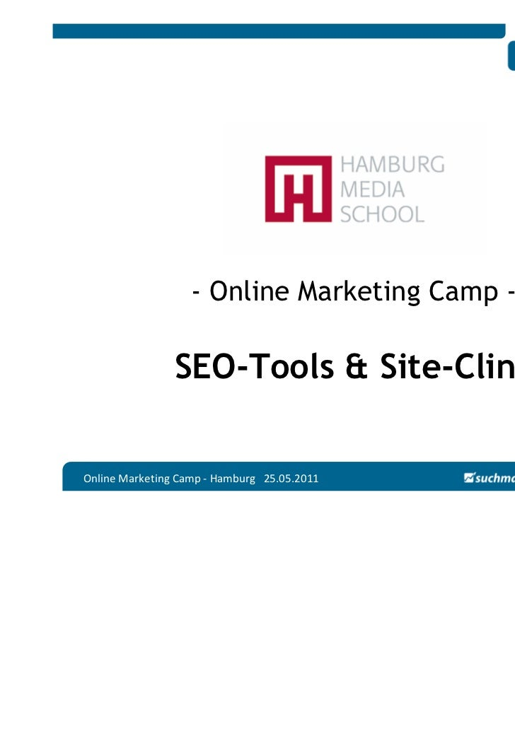 - Online Marketing Camp -                SEO-Tools & Site-ClinicOnline Marketing Camp - Hamburg 25.05.2011
