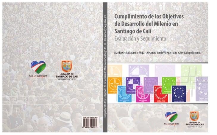 Municipio de Santiago de Cali            Secretaría de Salud Pública MunicipalCumplimiento de los objetivos de desarrollo ...