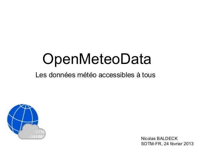 OpenMeteoDataLes données météo accessibles à tous                               Nicolas BALDECK                           ...
