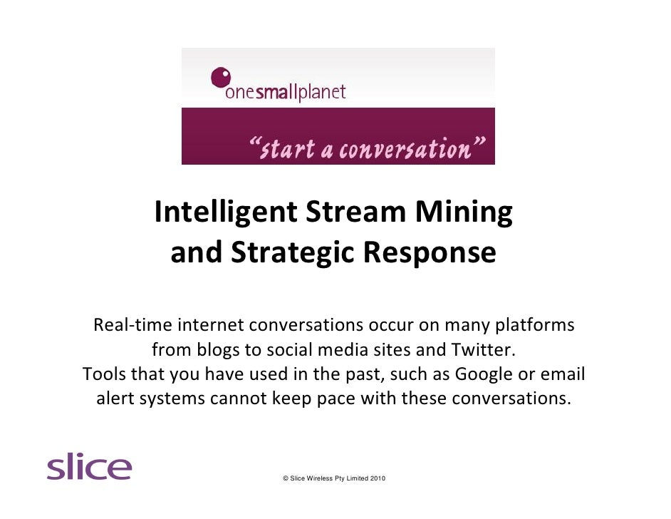 Intelligent Stream Mining          and Strategic Response   Real-time internet conversations occur on many platforms      ...