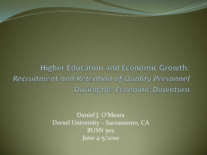 Higher Education and Economic Growth: Recruitment and Retention of Quality Personnel During the Economic Downturn<br />Da...