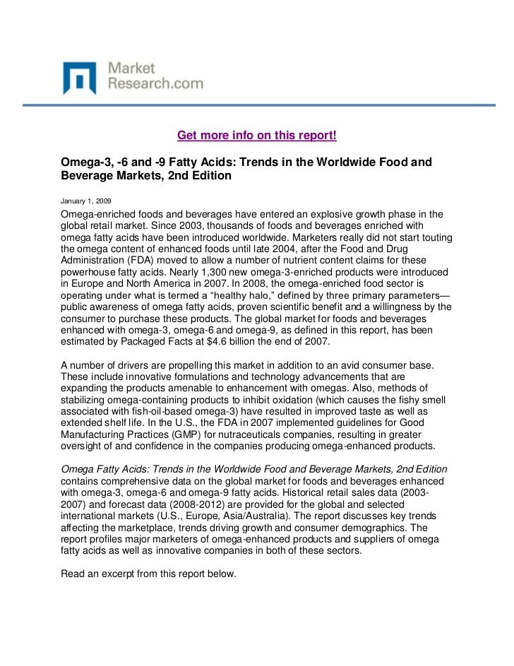 Get more info on this report!Omega-3, -6 and -9 Fatty Acids: Trends in the Worldwide Food andBeverage Markets, 2nd Edition...