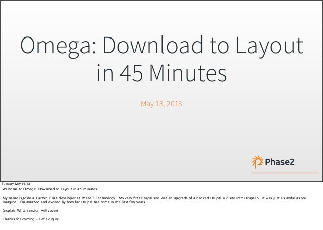 Omega: Download to Layoutin 45 MinutesMay 13, 2013Tuesday, May 14, 13Welcome to Omega: Download to Layout in 45 minutes.My...