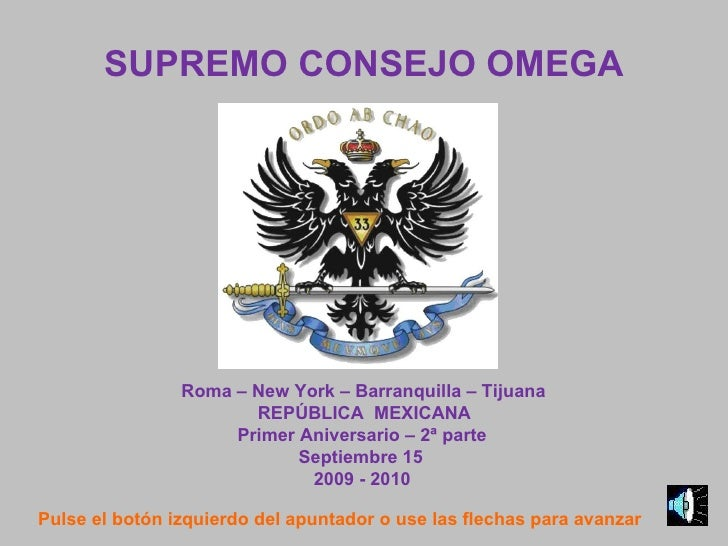 SUPREMO CONSEJO OMEGA Roma – New York – Barranquilla – Tijuana REPÚBLICA  MEXICANA Primer Aniversario – 2ª parte Septiembr...