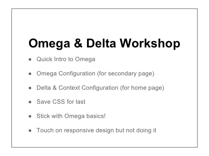 Omega & Delta Workshop● Quick Intro to Omega● Omega Configuration (for secondary page)● Delta & Context Configuration (for...