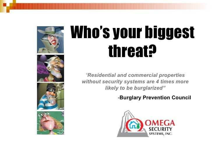 "Who's your biggest threat? "" Residential and commercial properties without security systems are 4 times more likely to be ..."