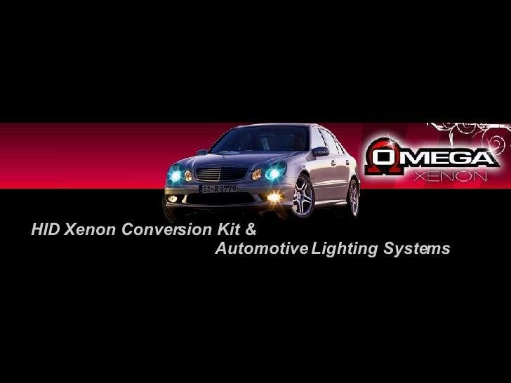 HID Xenon Conversion Kit &    Automotive Lighting Systems