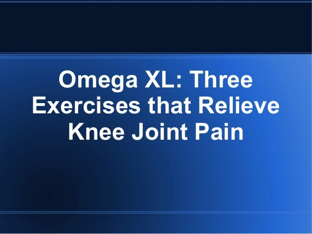 Omega xl three exercises that relieve knee joint pain for Fish oil for knee pain