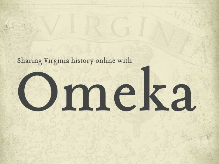 Omeka Sharing Virginia history online with
