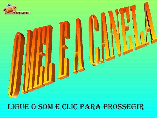 LIGUE O SOM E CLIC PARA PROSSEGIR