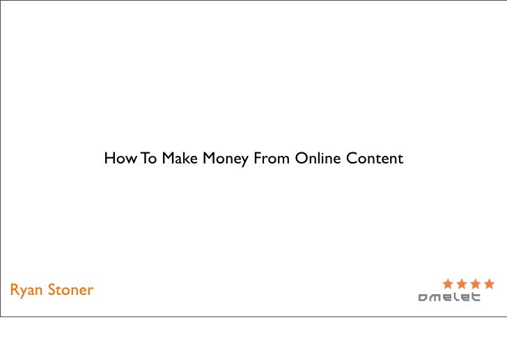 How To Make Money From Online Content     Ryan Stoner