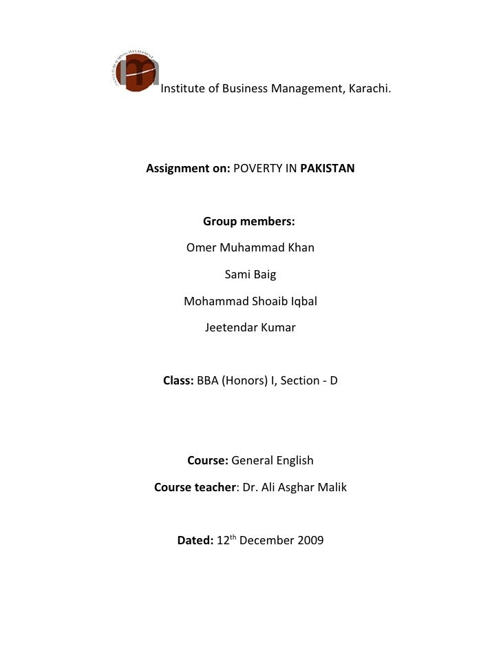 Institute of Business Management, Karachi.     Assignment on: POVERTY IN PAKISTAN              Group members:         Omer...